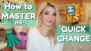 How To MASTER The Quick Change + Backstage Cheat Sheet! | Theatre Advice