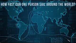 How fast can one person sail around the world?