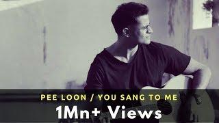 Pee Loon / You Sang To Me - Gaurav Dagaonkar   - YouTube