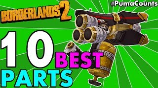 Top 10 Best Gun and Weapon Parts in Borderlands 2 (All Gun/Weapon Types + Prefix) #PumaCounts