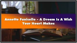 Annette Funicello - A Dream Is A Wish Your Heart Makes Audiobook