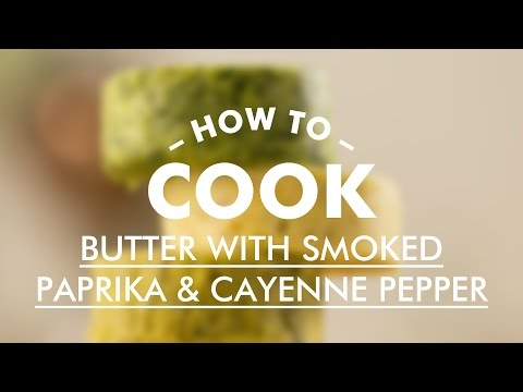 Butter with Smoked Paprika and Cayenne Pepper || GastroLab || Basic Cooking Skills