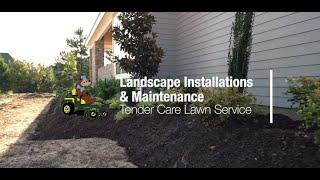 Tender Care Lawn Service - Extensive Landscape Installs & Maintenance Servi