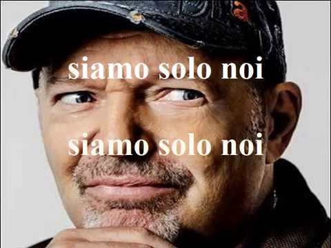 , title : 'Vasco Rossi Siamo solo noi Testo Lyrics'