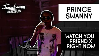 Prince Swanny | Watch Yu Fren Dem | Jussbuss Mic Sessions | Season 1 | Episode 10