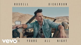 Russell Dickerson All Yours, All Night