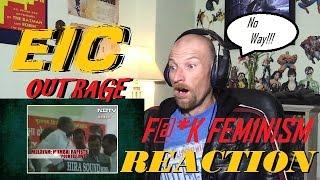 EIC Outrage Fk Feminism  Reaction