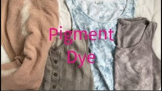 Get known Pigment Dye Application in Garments