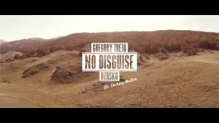 Gregory Trejo,Dzasko - No Disguise (Ft. Zachary MoFat)