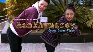 Aankh Marey - Niranjan & Yumi Choreography || Neha Kakkar || Mika Singh ||kumar Sanu