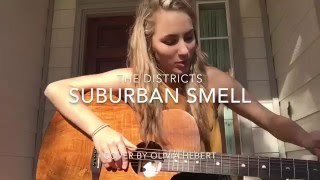 Suburban Smell // the districts cover by Olivia Hebert