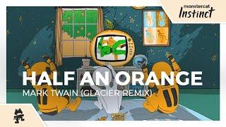 Half An Orange - Mark Twain (Glacier Remix) [Monstercat Official Music Video]