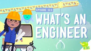 What's an Engineer? Crash Course Kids #12.1