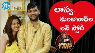 Anchor Lasya & Manjunath's Love Story || Frankly With TNR || Talking Movies With iDream
