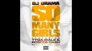 DJ Drama - So Many Girls ft. Tyga, Wale, Roscoe Dash (Clean)