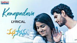 Kanapadava Lyrical Video Song | Manasanamaha | Deepak | Kamran | Yazin Nizar | Madhura Audio