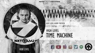 High Level - Time Machine (Next Level Album Preview)
