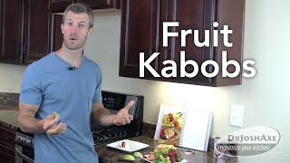 How To Make Fruit Kabobs