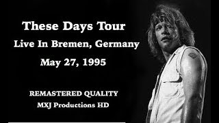 Bon Jovi These Days Tour 1995 | Live In Bremen Germany 2nd Night |