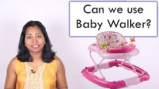 Can we use BABY WALKER? How safe it is?