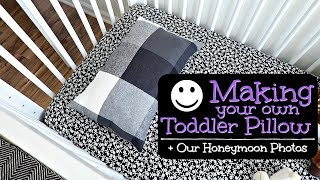 MAKING A TODDLER CRIB PILLOW || REMEMBERING OUR INCREDIBLE HONEYMOON - PHOTOS!!