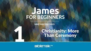James Bible Study | Mike Mazzalongo | BibleTalk.tv