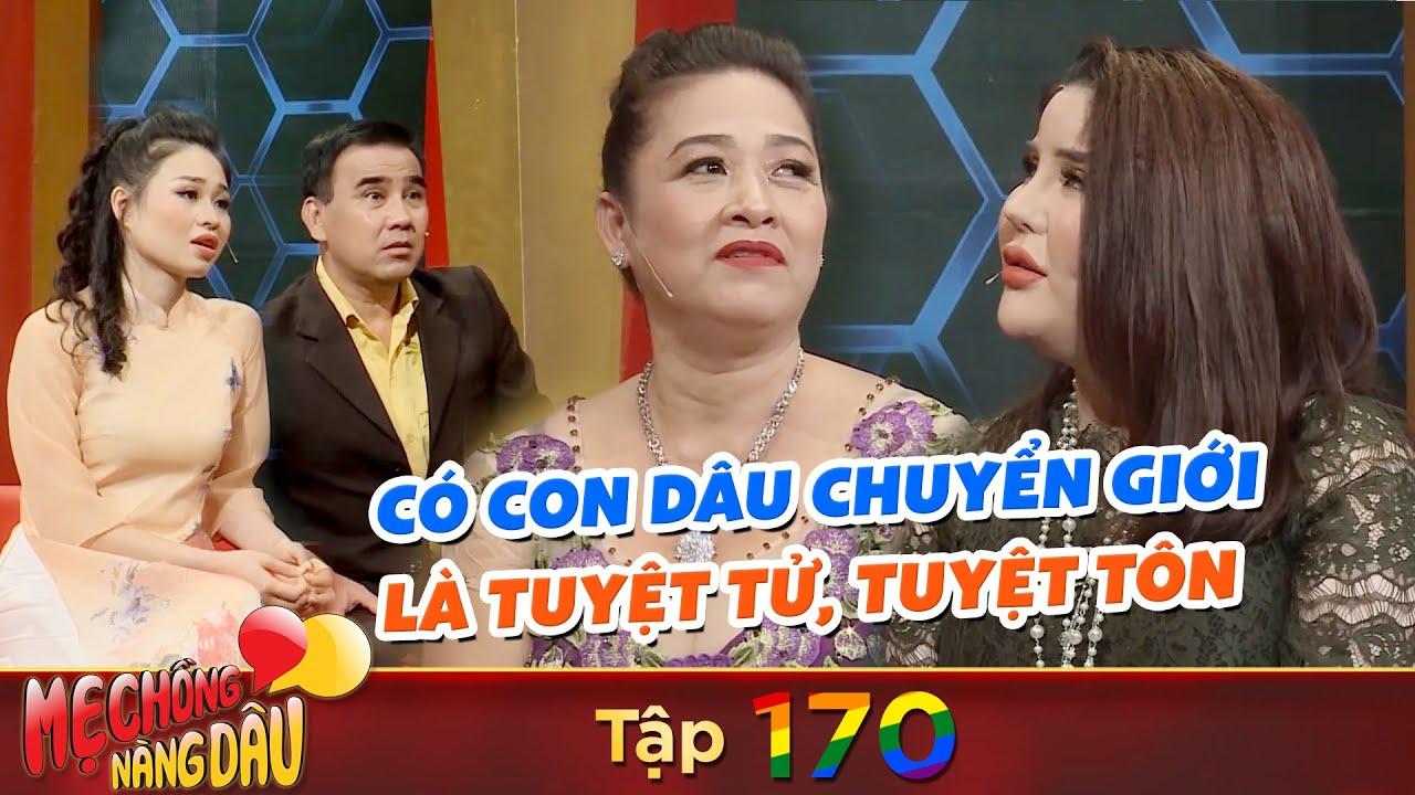 Mẹ Chồng Nàng Dâu-LGBT|Tập 170: Hot girl chuyển giới làm dâu được mẹ chồng vỗ béo lên liền trăm ký