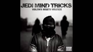 JEDI MIND TRICKS   Violence Begets Violence full album