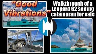 "Walkthrough of a Leopard 62 Sailing Catamaran for Sale ""Good Vibrations"" in the US Virgin Islands"