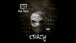50 Cent & PnB Rock - Crazy