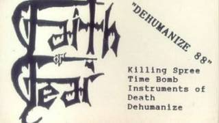 Faith or Fear - Instruments of Death (Dehumanize 1988 DEMO)