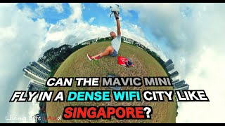 CAN THE MAVIC MINI FLY IN A DENSE WIFI CITY LIKE SINGAPORE? | Living Life LAUd Reviews