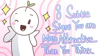 8 Subtle Signs You're More Attractive Than You Think