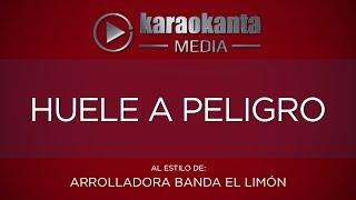 Karaokanta - Arrolladora Banda El Limon - Huele a peligro