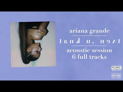 Ariana Grande - Thank U, Next (Acoustic Session - FULL)
