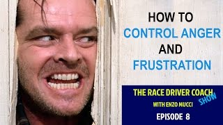 TRDC Show #8. How To Control Anger & Frustration (When Competing)