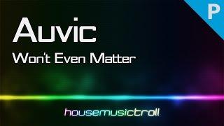 Progressive || Auvic - Won't Even Matter