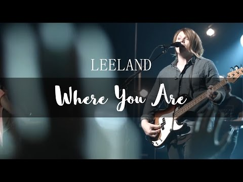 Leeland - Where You Are (LIVE)