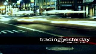 Trading Yesterday - Love Song Requiem [HD]