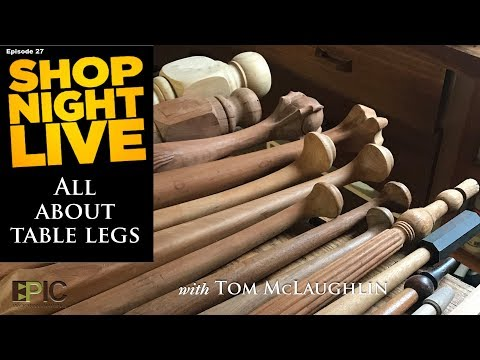 All About Table Legs with Tom McLaughlin