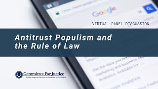 Event Video: Antitrust Populism and the Rule of Law