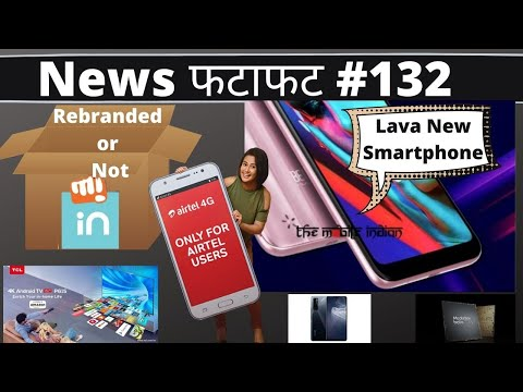 Micromax In Rebranded Honor 9X or Not, Lava New Smartphone 1st look, Airtel Upgrade offer
