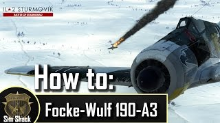 How To Fw 190 A-3 - IL-2: Battle Of Stalingrad - Tutorial/Guide