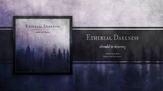 ETHEREAL DARKNESS - Shrouded In Mourning (2019) |  Melodic Death / Doom Metal