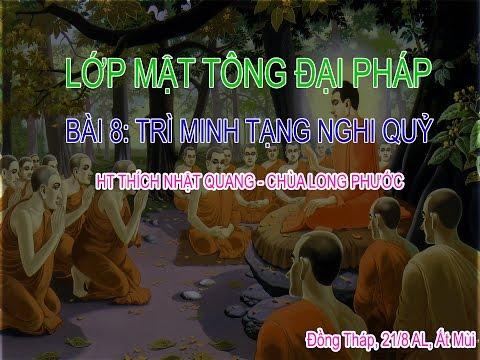 Mật tông Đại pháp - HT Thích Nhật Quang - Kỳ 8: Trì Minh tạng nghi quỹ