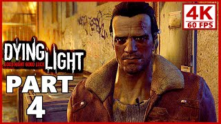 Dying Light Gameplay Walkthrough Part 4 PC 4K 60FPS