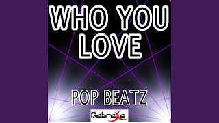 Who You Love (Instrumental Version)