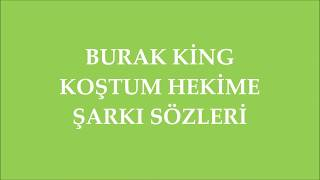 Burak King - Koştum Hekime   Şarkı Sözü    Şarkı Defteri