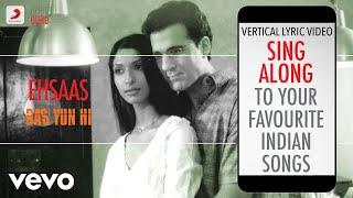 Ehsaas - Bas Yun Hi|Official Bollywood Lyrics|KK   - YouTube