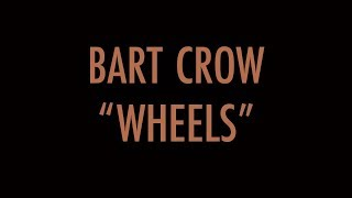 Wheels Lyric Video | Bart Crow